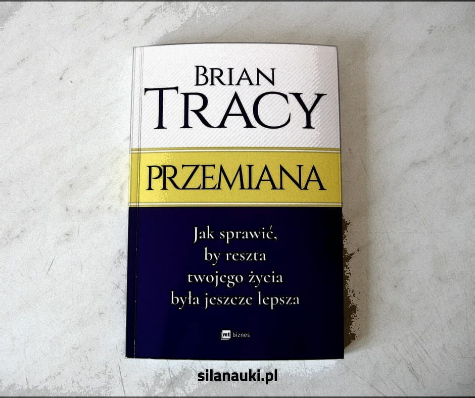 """Brian Tracy - """"Przemiana"""""""