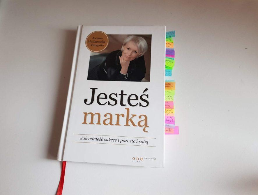 """Joanna Malinowska-Parzydło """"Jesteś marką. Jak odnieść sukces i pozostać sobą."""""""
