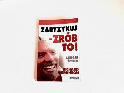 Zaryzykuj - zrób to! Lekcja życia - Branson Richard