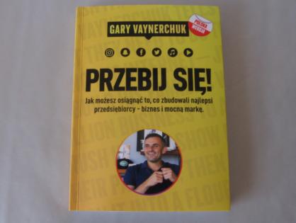 """Przebij się!"" - Gary Vaynerchuk"