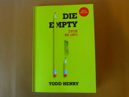 """""""Die Empty"""" - Todd Henry"""