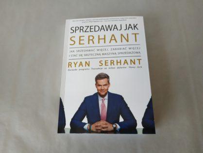 """Sprzedawaj jak Serhant"" - Ryan Serhant"