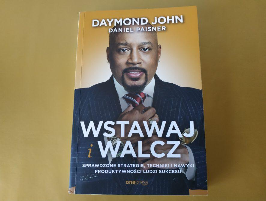 """""""Wstawaj i walcz"""" - Daymond John"""