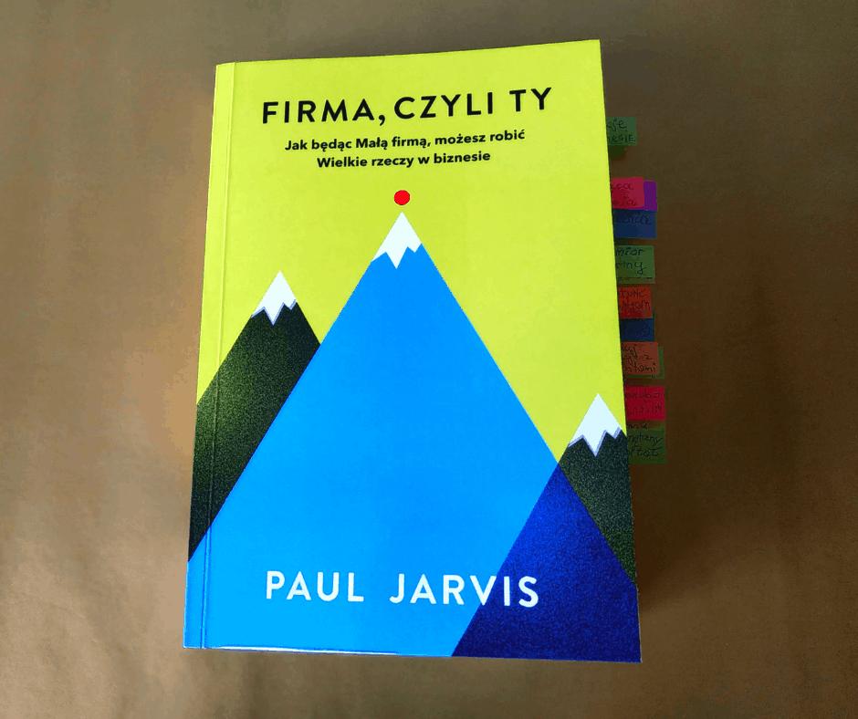 """""""Firma, czyli Ty"""" - Paul Jarvis"""