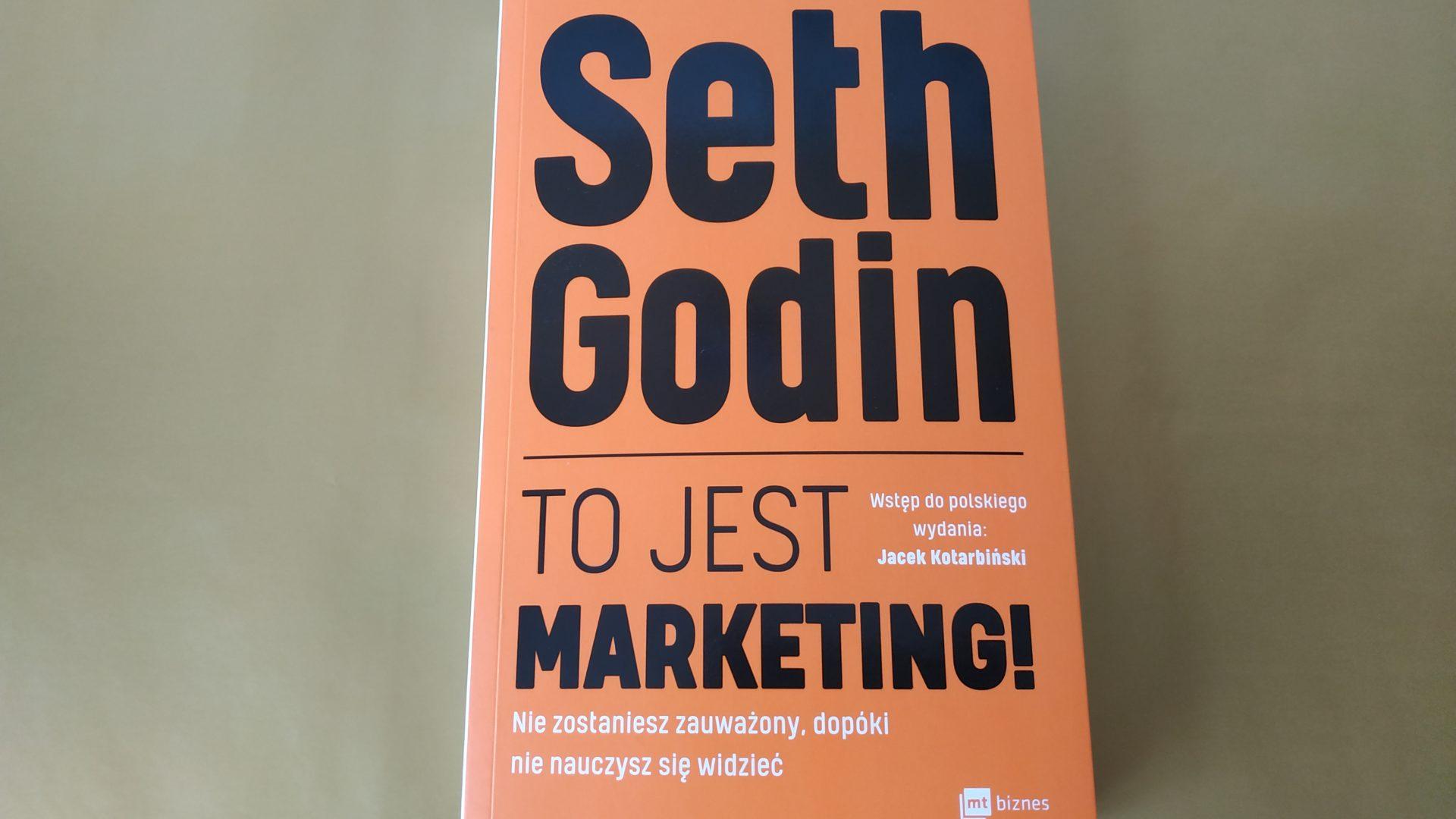 """""""To jest marketing!"""" - Seth Godin"""