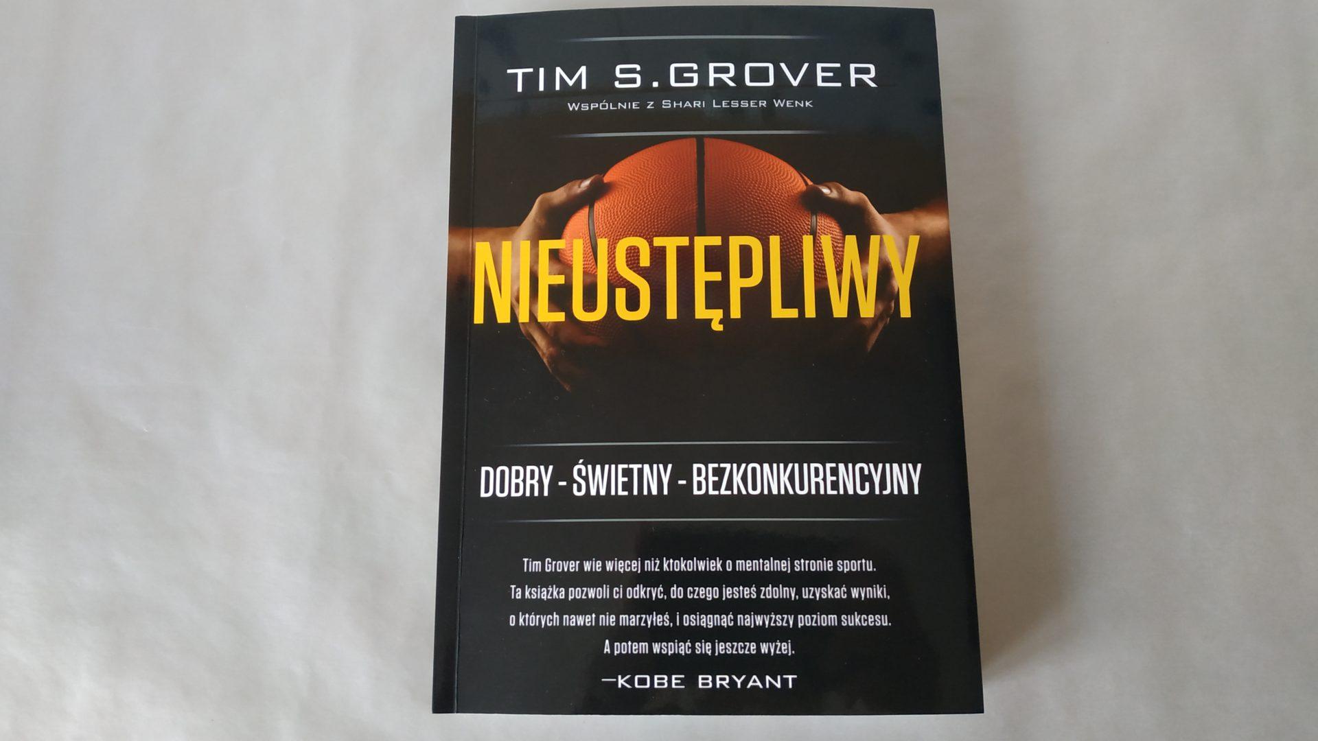 """""""Nieustępliwy"""" - Tim. S. Grover"""