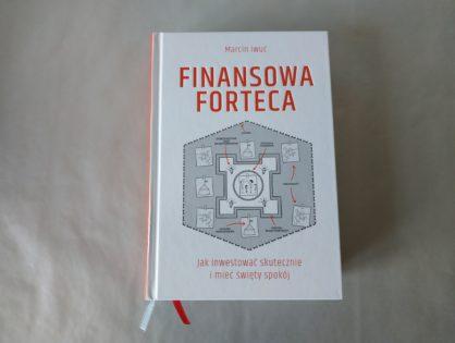 """Finansowa Forteca"" - Marcin Iwuć"