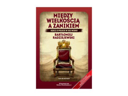"""""""Między wielkością a zanikiem"""" - Bartłomiej Radziejewski"""