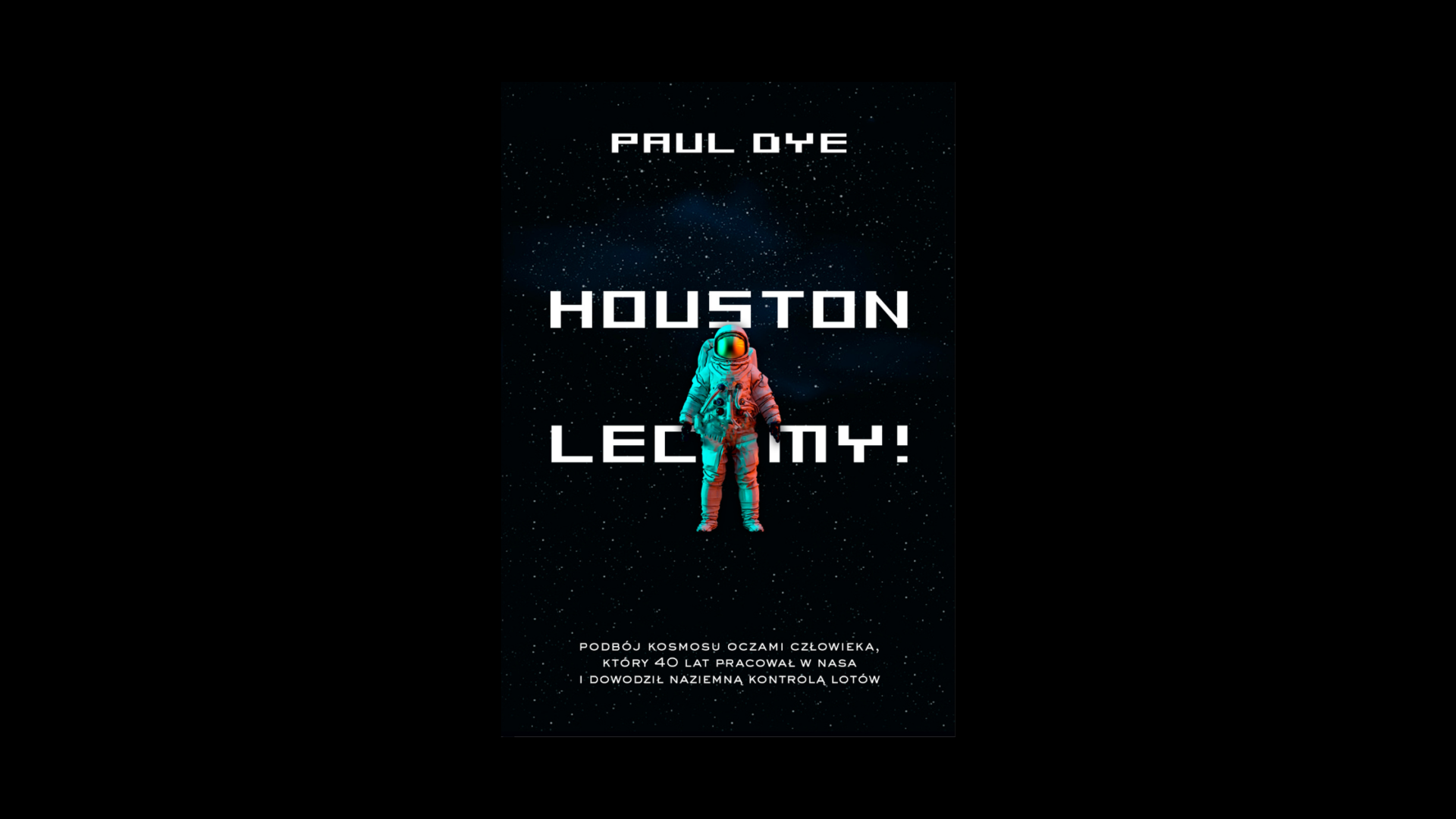 Houston, lecimy! - Paul Dye