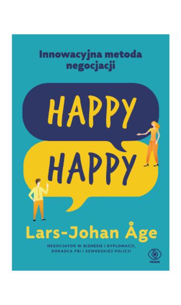"""""""Innowacyjna metoda negocjacji Happy Happy"""" - Lars-Johan Åge"""