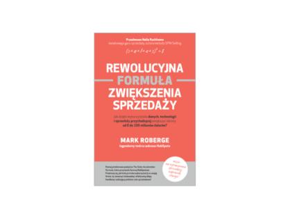 """""""Rewolucyjna formuła zwiększenia sprzedaży"""" - Mark Roberge"""