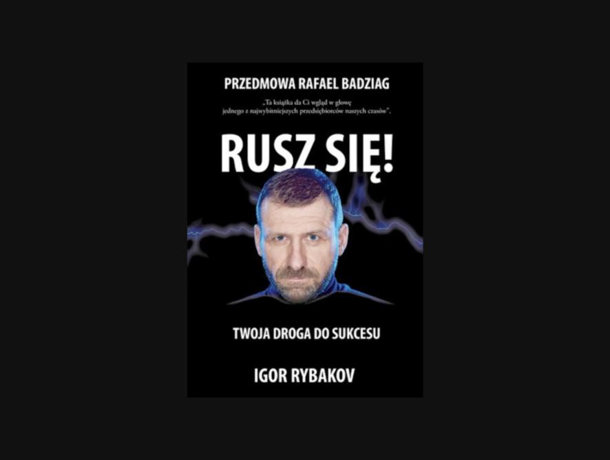 """""""Rusz się!"""" - Igor Rybakov"""