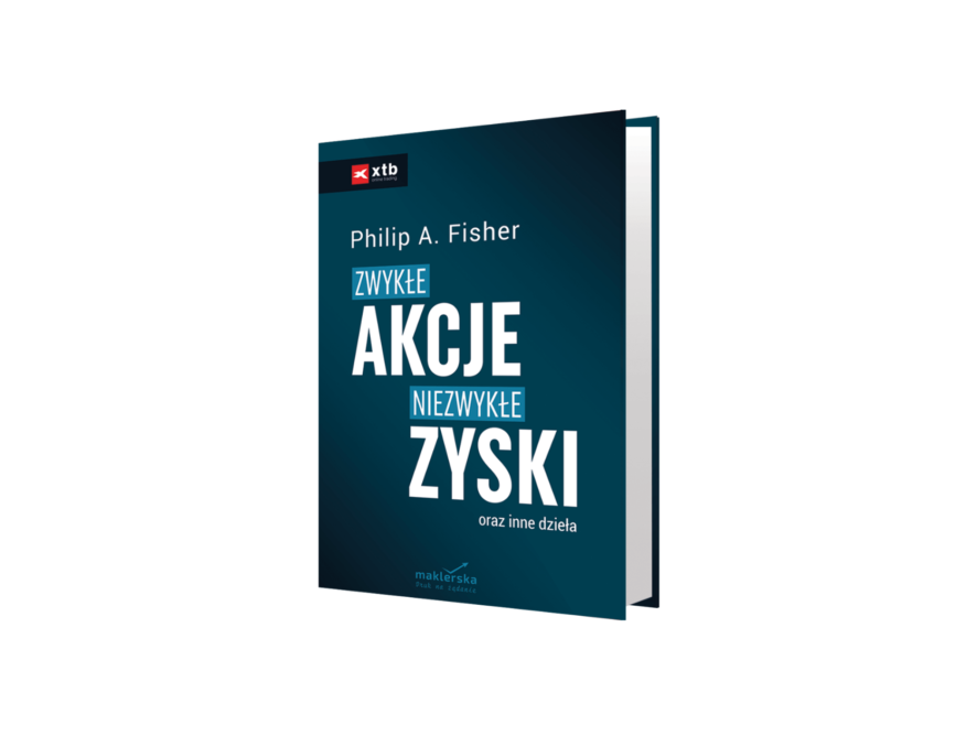 """""""Zwykłe akcje, niezwykłe zyski"""" - Philip A. Fisher"""
