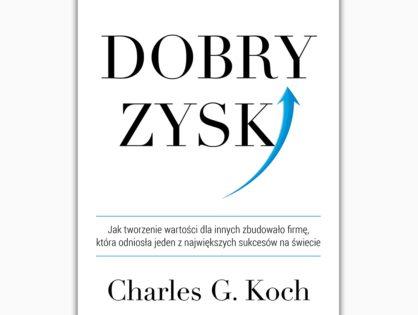 """""""Dobry zysk"""" - Charles G. Koch"""