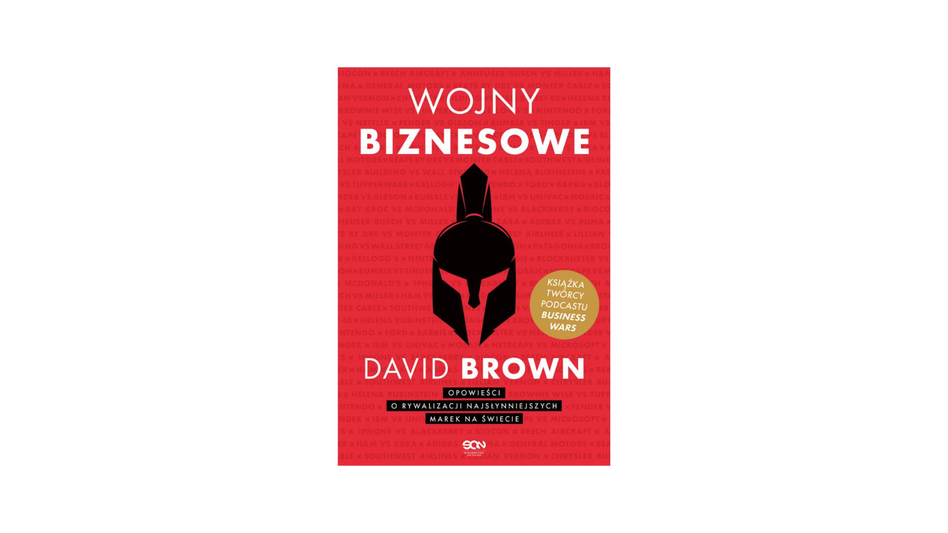 """""""Wojny biznesowe"""" - David Brown"""